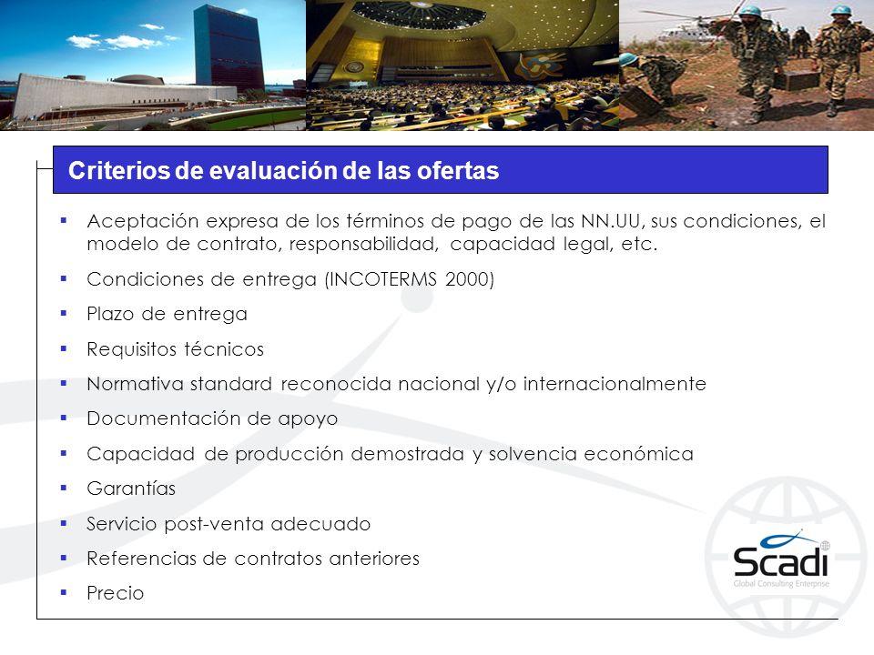 Criterios de evaluación de las ofertas Aceptación expresa de los términos de pago de las NN.UU, sus condiciones, el modelo de contrato, responsabilidad, capacidad legal, etc.