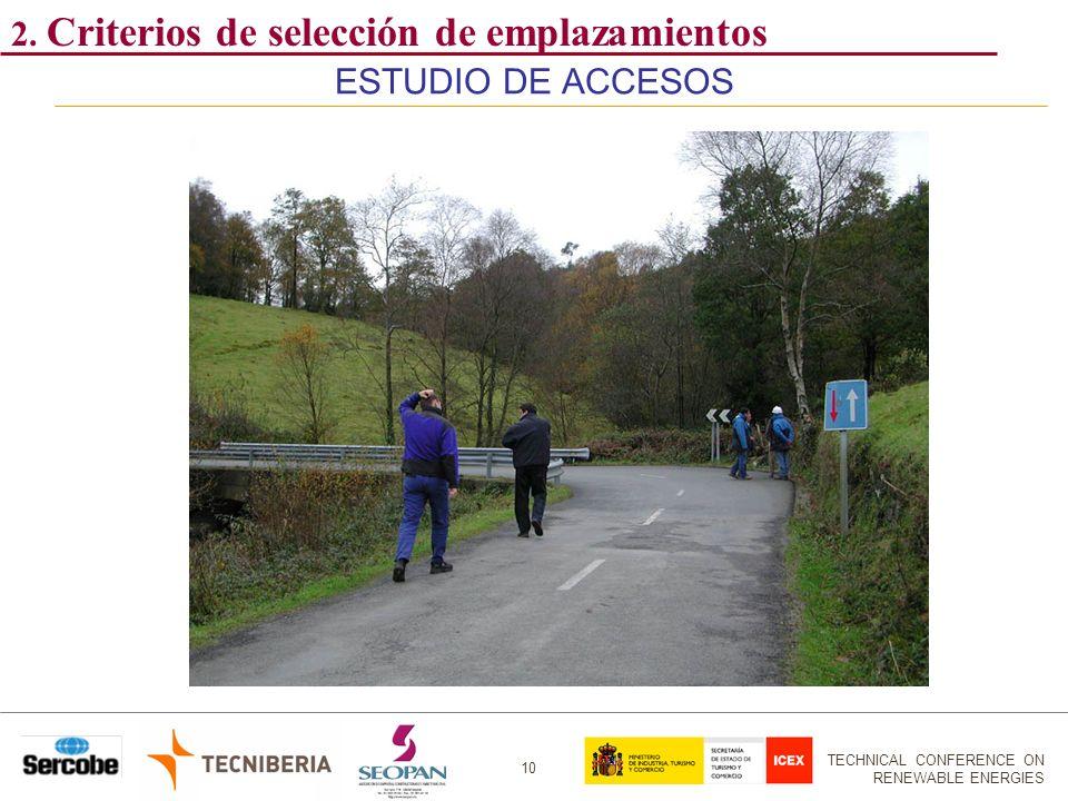 TECHNICAL CONFERENCE ON RENEWABLE ENERGIES 10 ESTUDIO DE ACCESOS 2. Criterios de selección de emplazamientos