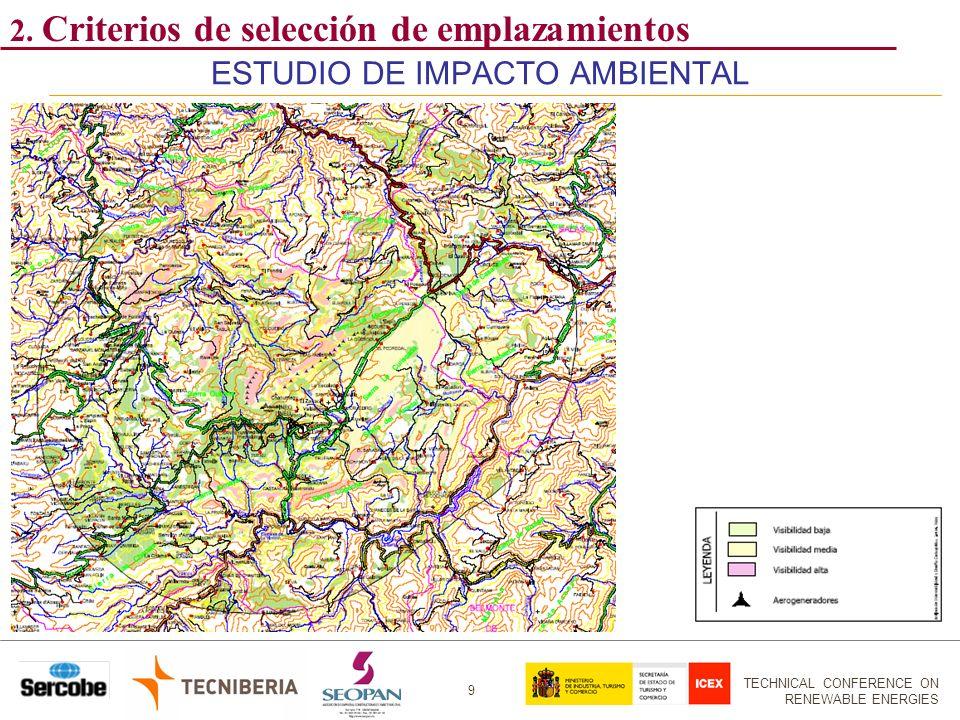 TECHNICAL CONFERENCE ON RENEWABLE ENERGIES 9 ESTUDIO DE IMPACTO AMBIENTAL 2. Criterios de selección de emplazamientos