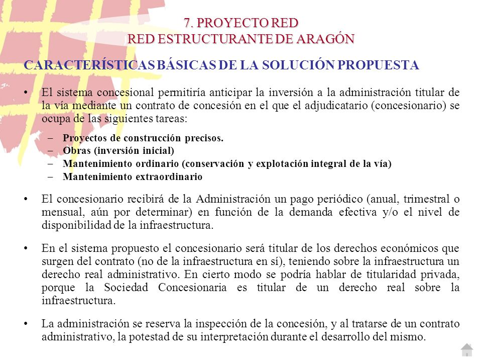 CARACTERÍSTICAS BÁSICAS DE LA SOLUCIÓN PROPUESTA El sistema concesional permitiría anticipar la inversión a la administración titular de la vía median