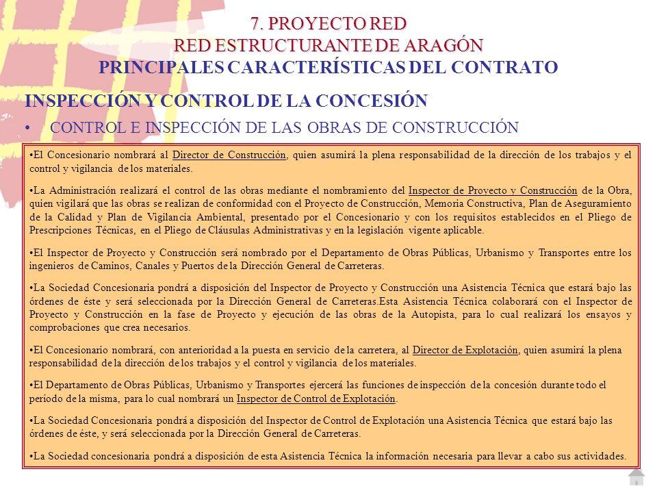 7. PROYECTO RED RED ESTRUCTURANTE DE ARAGÓN 7. PROYECTO RED RED ESTRUCTURANTE DE ARAGÓN PRINCIPALES CARACTERÍSTICAS DEL CONTRATO El Concesionario nomb