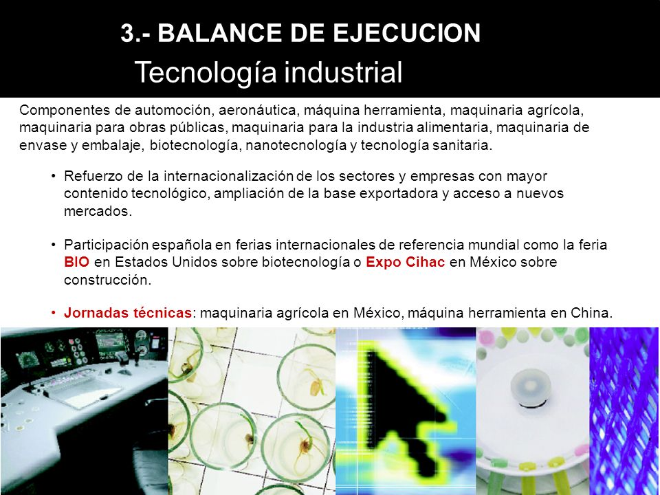 Refuerzo de la internacionalización de los sectores y empresas con mayor contenido tecnológico, ampliación de la base exportadora y acceso a nuevos mercados.
