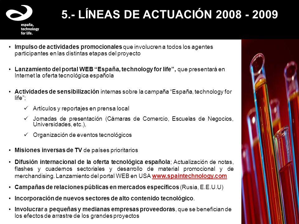 5.- LÍNEAS DE ACTUACIÓN 2008 - 2009 Impulso de actividades promocionales que involucren a todos los agentes participantes en las distintas etapas del
