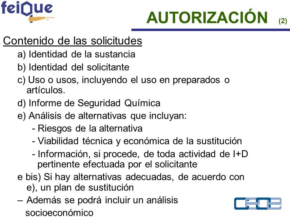 Contenido de las solicitudes a) Identidad de la sustancia b) Identidad del solicitante c) Uso o usos, incluyendo el uso en preparados o artículos.