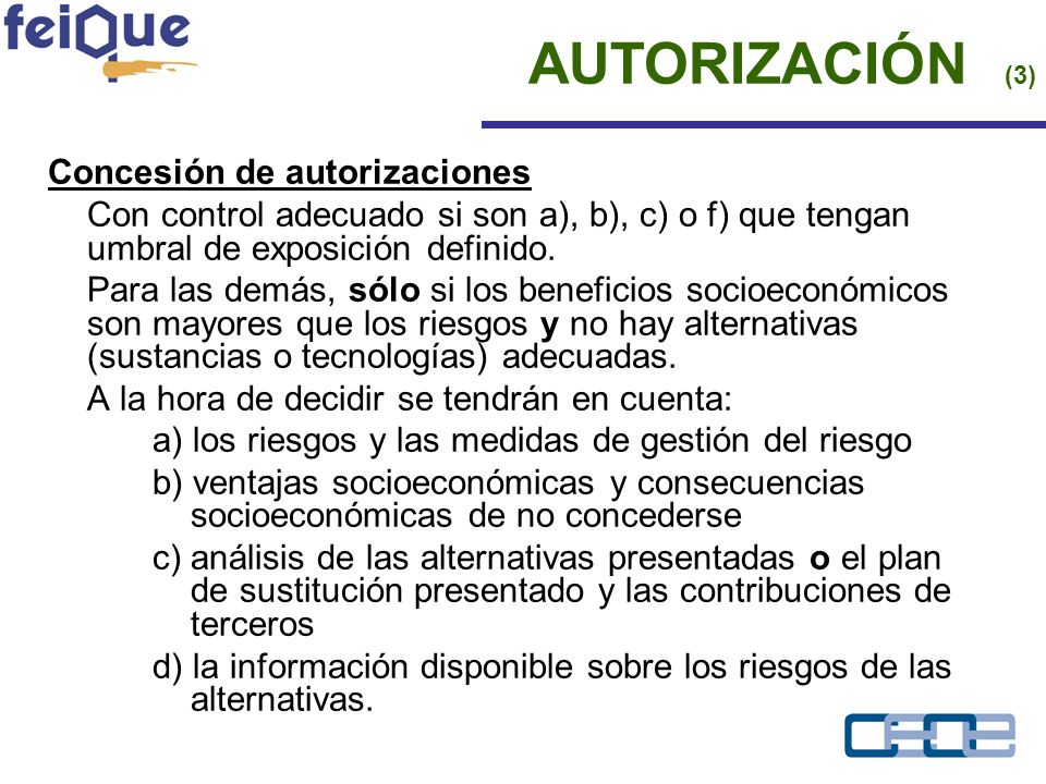 Concesión de autorizaciones Con control adecuado si son a), b), c) o f) que tengan umbral de exposición definido.