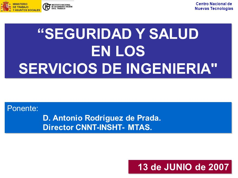 Centro Nacional de Nuevas Tecnologías SEGURIDAD Y SALUD EN LOS SERVICIOS DE INGENIERIA