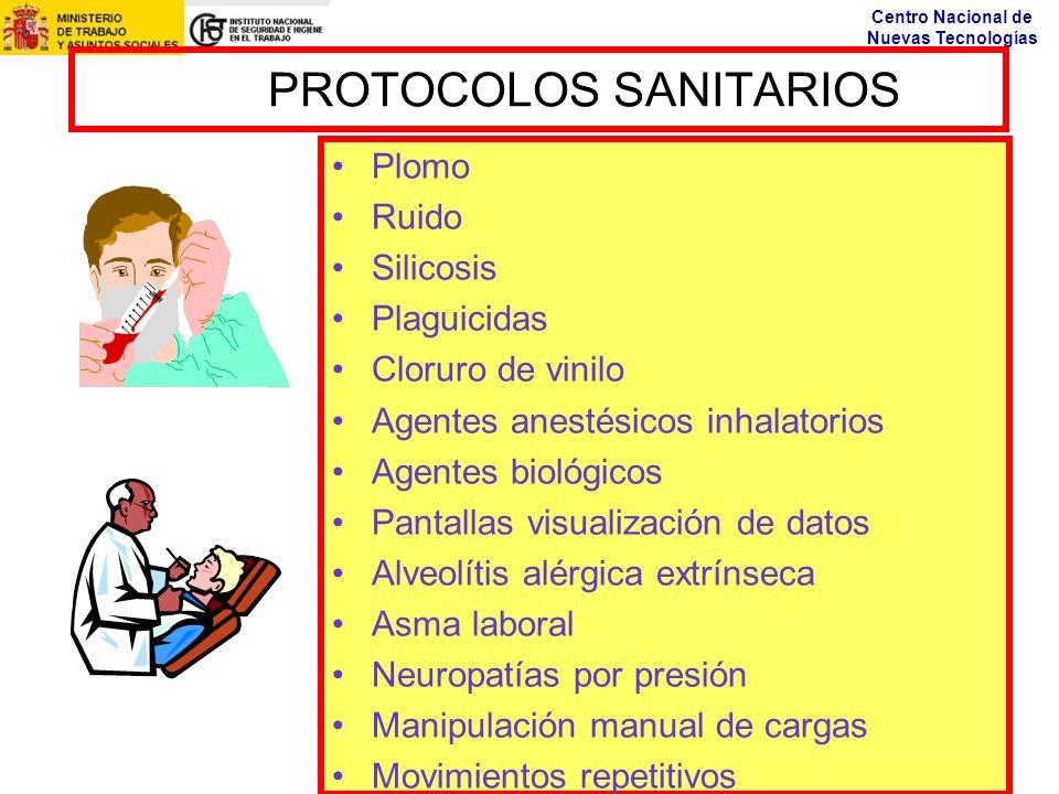 Centro Nacional de Nuevas Tecnologías PROTOCOLOS SANITARIOS Plomo Ruido Silicosis Plaguicidas Cloruro de vinilo Agentes anestésicos inhalatorios Agent