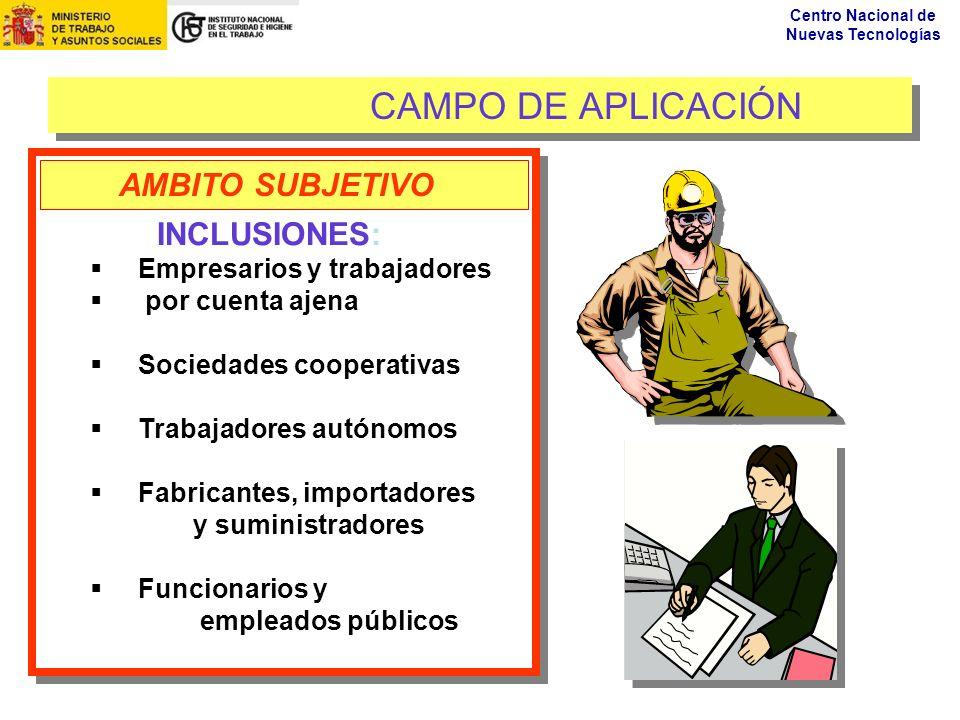 Centro Nacional de Nuevas Tecnologías CAMPO DE APLICACIÓN INCLUSIONES: Empresarios y trabajadores por cuenta ajena Sociedades cooperativas Trabajadore