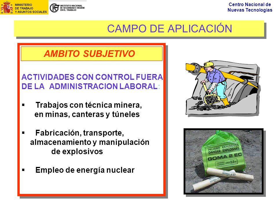 Centro Nacional de Nuevas Tecnologías CAMPO DE APLICACIÓN ACTIVIDADES CON CONTROL FUERA DE LA ADMINISTRACION LABORAL: Trabajos con técnica minera, en
