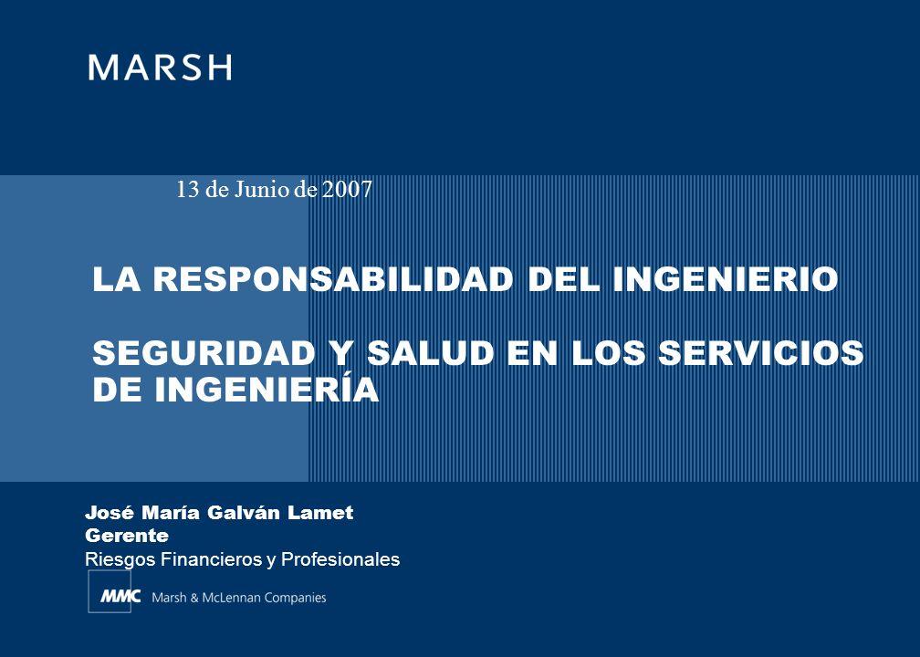 Marsh 12 La responsabilidad del ingeniero Ley 31/1995 de 8 Noviembre de Prevención de Riesgos Laborales – Actualización: Ley 54 / 2003 de 12 Diciembre Principios de la acción preventiva Necesidad social ¿del momento.