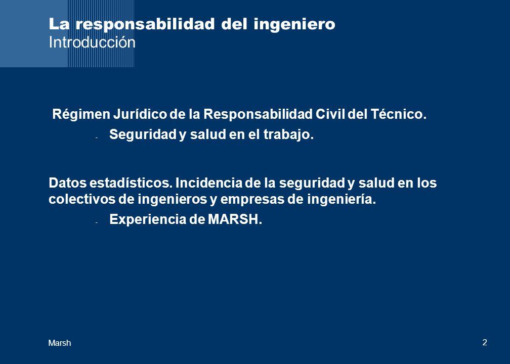 Marsh 23 Los Riesgos en la Ingeniería Sectores punta en la Ingeniería: Minería Muestra del estudio: siniestralidad registrada en un colectivo de ingenieros de minas, durante 10 anualidades de seguro.
