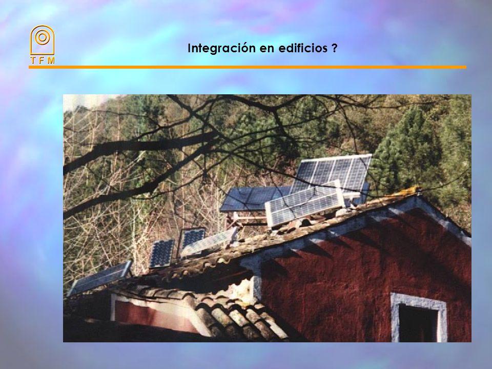Integración en edificios Fotovoltaica es muy fácilmente integrable en el entorno urbano y en edificios. Cuidado! USO MUY EXTENDIDO + RECHAZO + RECHAZO