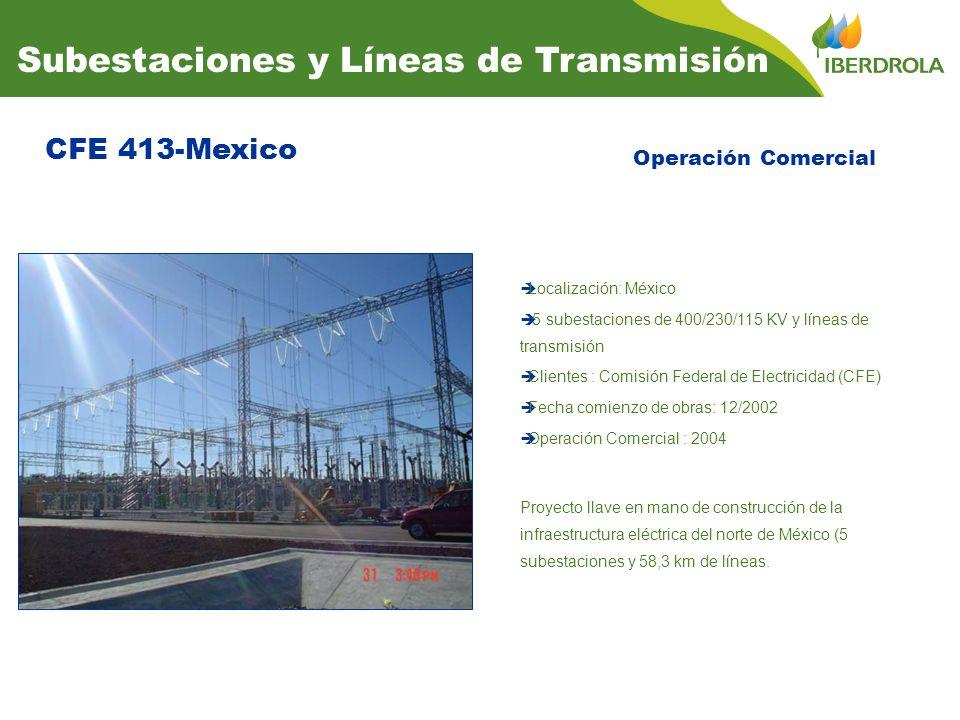 CFE 413-Mexico Subestaciones y Líneas de Transmisión Operación Comercial Localización: México 5 subestaciones de 400/230/115 KV y líneas de transmisión Clientes : Comisión Federal de Electricidad (CFE) Fecha comienzo de obras: 12/2002 Operación Comercial : 2004 Proyecto llave en mano de construcción de la infraestructura eléctrica del norte de México (5 subestaciones y 58,3 km de líneas.