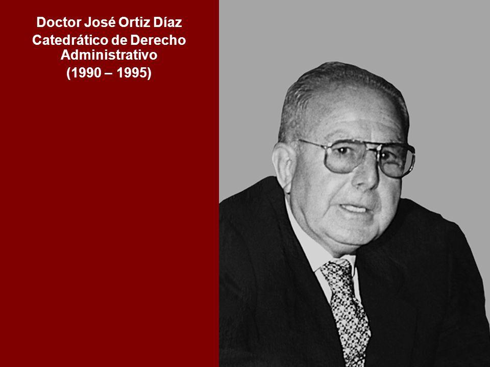 Doctor José Ortiz Díaz Catedrático de Derecho Administrativo (1990 – 1995)