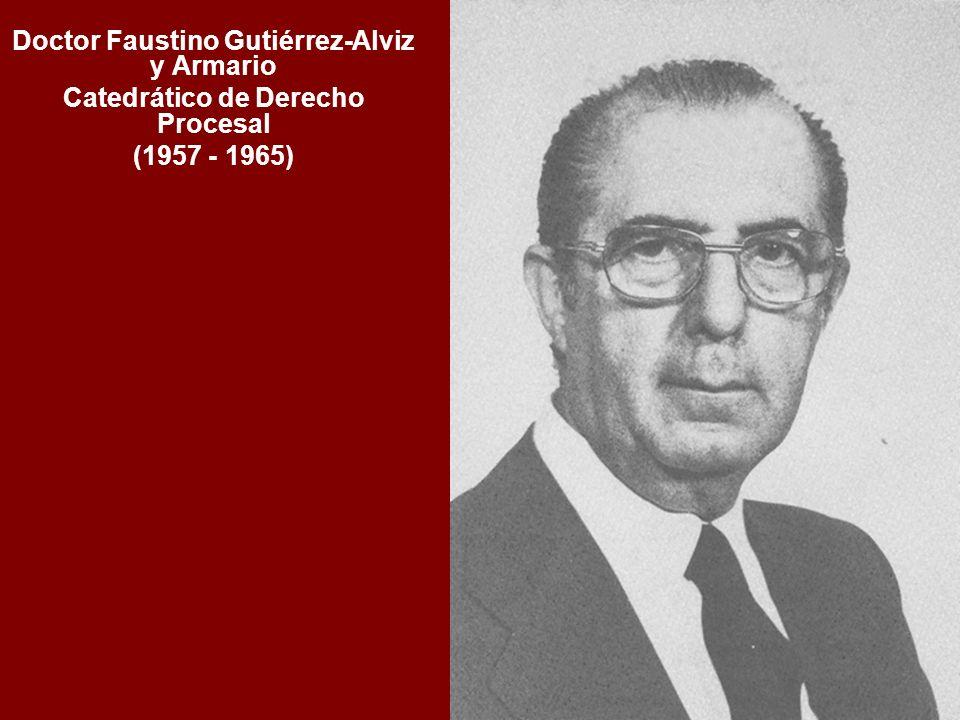 Doctor Faustino Gutiérrez-Alviz y Armario Catedrático de Derecho Procesal (1957 - 1965)