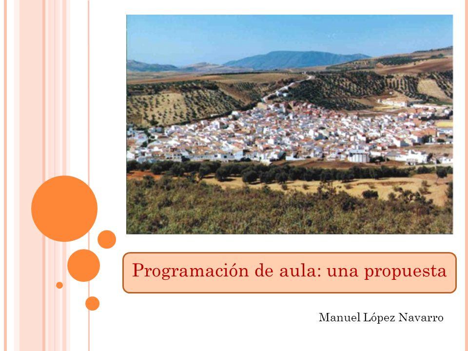 Programación de aula: una propuesta Manuel López Navarro