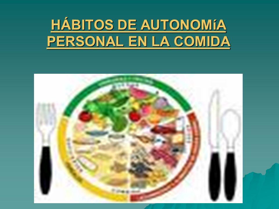 HÁBITOS DE AUTONOMíA PERSONAL EN LA COMIDA