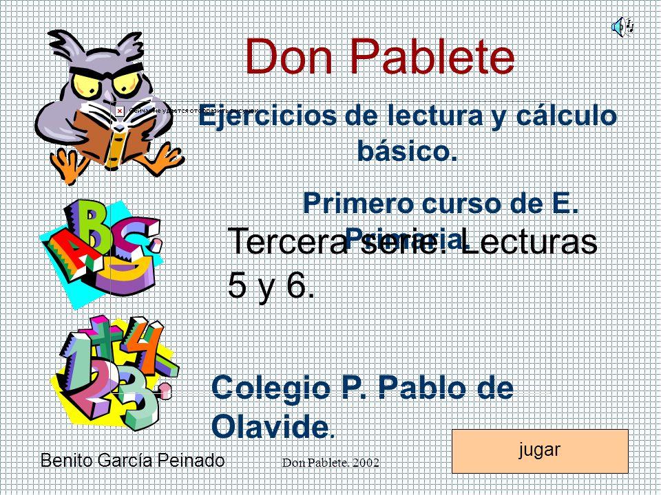 Don Pablete. 2002 Fíjate bien,... Lee despacio todas las palabras y escoge sólo una. Seguir jugando
