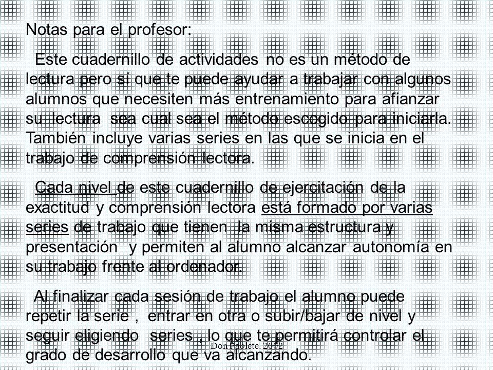 Don Pablete. 2002 Pulsa aquí si quieres información acerca del programa de ejercicios de exactitud y comprensión lectora. Pulsa aquí si quieres comenz