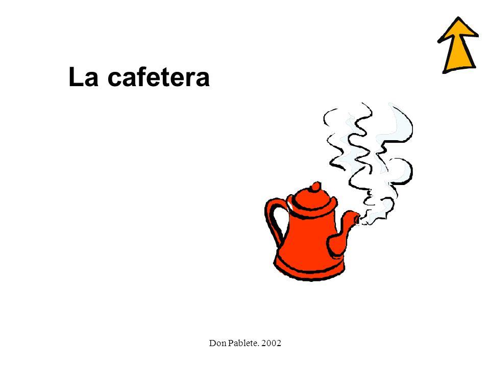 Don Pablete. 2002 caballero colegio cartelera cazuela cafetera