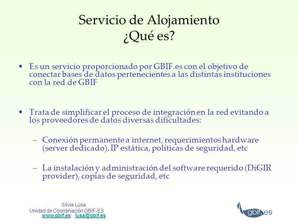 Silvia Lusa Unidad de Coordinación GBIF-ES www.gbif.es lusa@gbif.es www.gbif.eslusa@gbif.es Servicio de Alojamiento ¿Qué es? Es un servicio proporcion