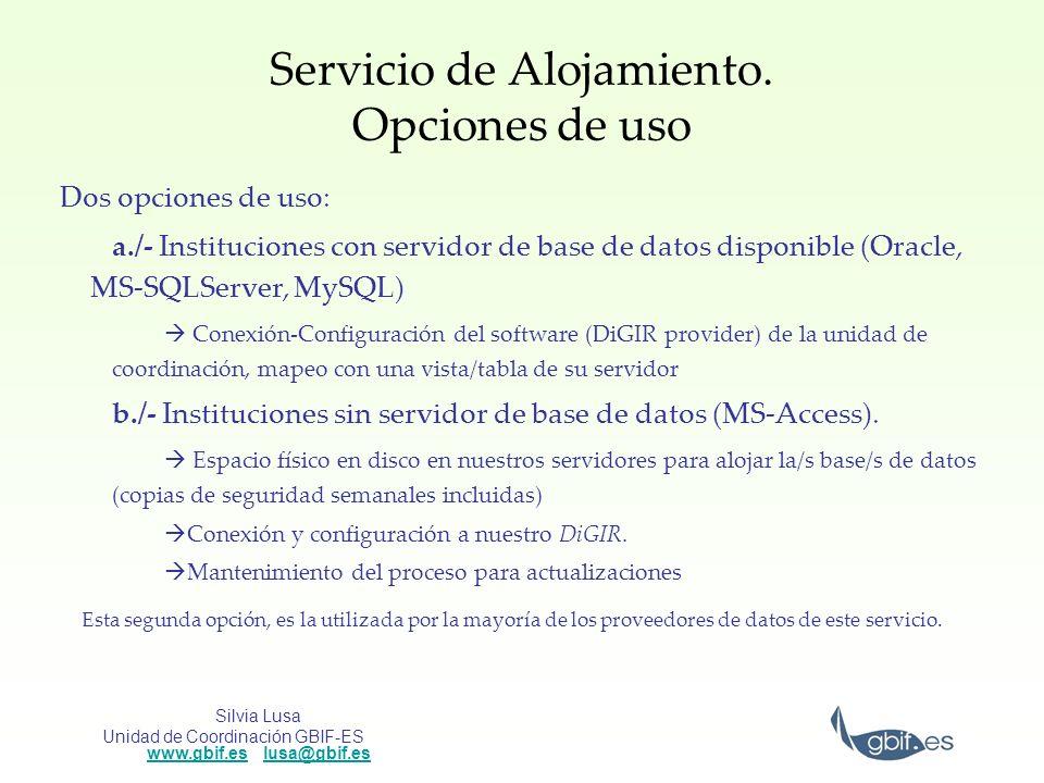 Silvia Lusa Unidad de Coordinación GBIF-ES www.gbif.es lusa@gbif.es www.gbif.eslusa@gbif.es Servicio de Alojamiento. Opciones de uso Dos opciones de u