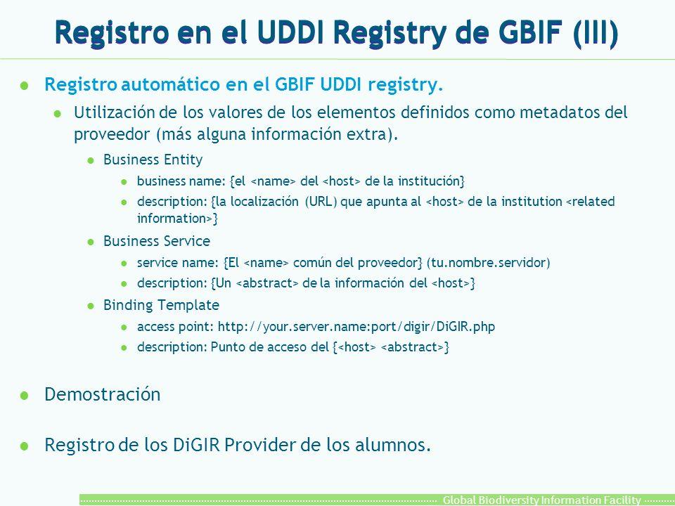 Global Biodiversity Information Facility Registro en el UDDI Registry de GBIF (III) l Registro automático en el GBIF UDDI registry.