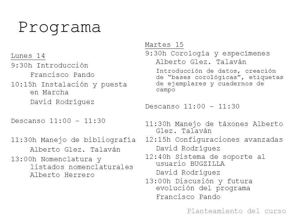 Programa Lunes 14 9:30h Introducción Francisco Pando 10:15h Instalación y puesta en Marcha David Rodríguez Descanso 11:00 – 11:30 11:30h Manejo de bib