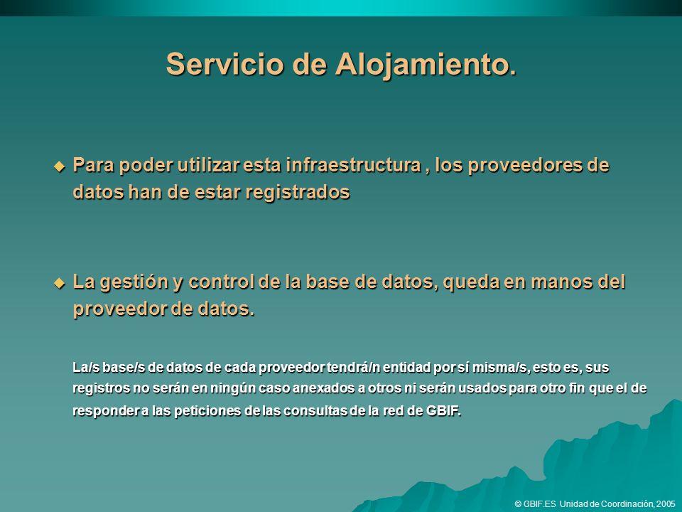 Para poder utilizar esta infraestructura, los proveedores de datos han de estar registrados Para poder utilizar esta infraestructura, los proveedores de datos han de estar registrados La gestión y control de la base de datos, queda en manos del proveedor de datos.