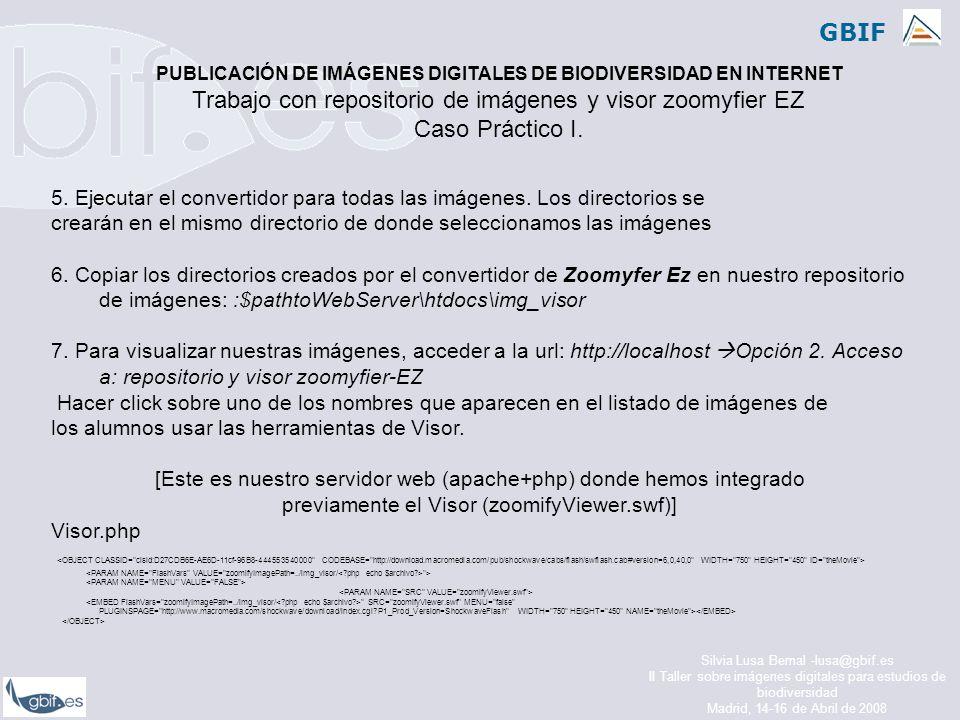 GBIF Silvia Lusa Bernal -lusa@gbif.es II Taller sobre imágenes digitales para estudios de biodiversidad Madrid, 14-16 de Abril de 2008 5.