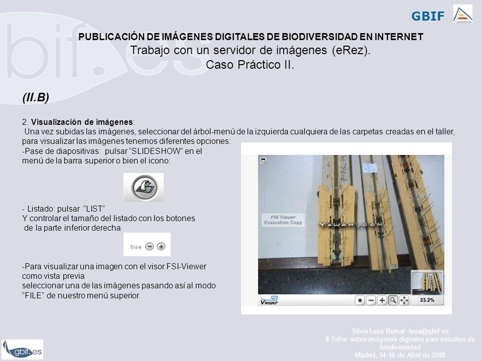 GBIF Silvia Lusa Bernal -lusa@gbif.es II Taller sobre imágenes digitales para estudios de biodiversidad Madrid, 14-16 de Abril de 2008 (II.B) 2.