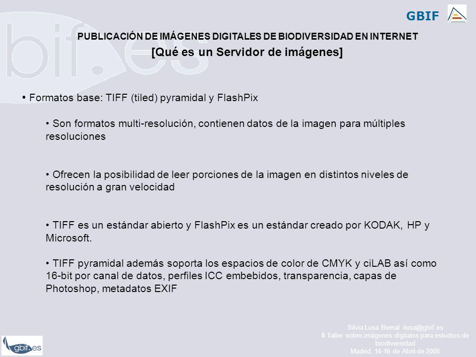 GBIF Silvia Lusa Bernal -lusa@gbif.es II Taller sobre imágenes digitales para estudios de biodiversidad Madrid, 14-16 de Abril de 2008 (III.A.) 6.