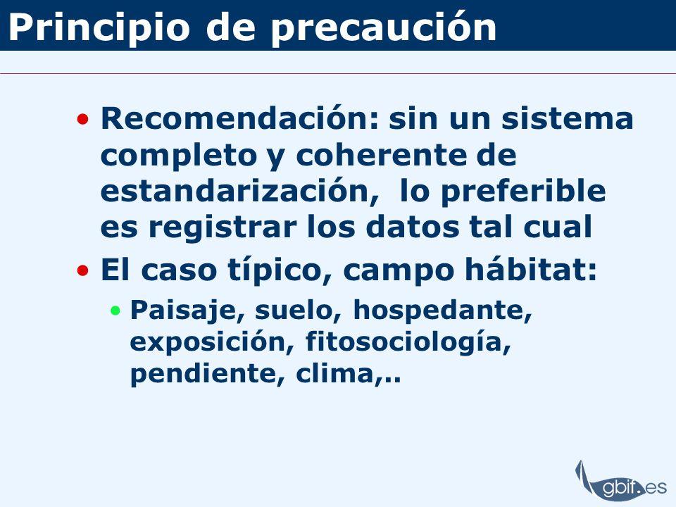 Principio de precaución Recomendación: sin un sistema completo y coherente de estandarización, lo preferible es registrar los datos tal cual El caso t