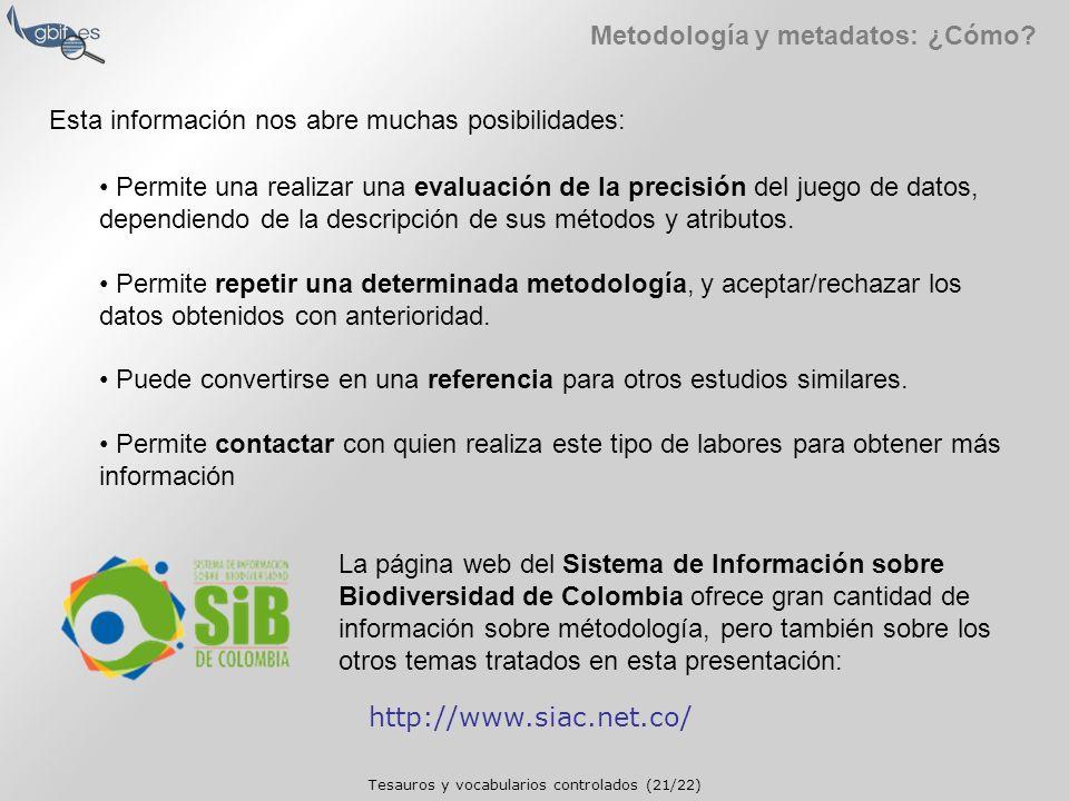 Tesauros y vocabularios controlados (21/22) Metodología y metadatos: ¿Cómo.