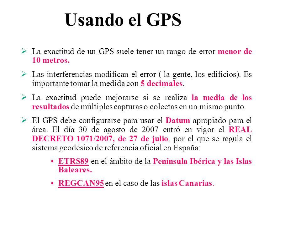 Usando el GPS La exactitud de un GPS suele tener un rango de error menor de 10 metros. Las interferencias modifican el error ( la gente, los edificios