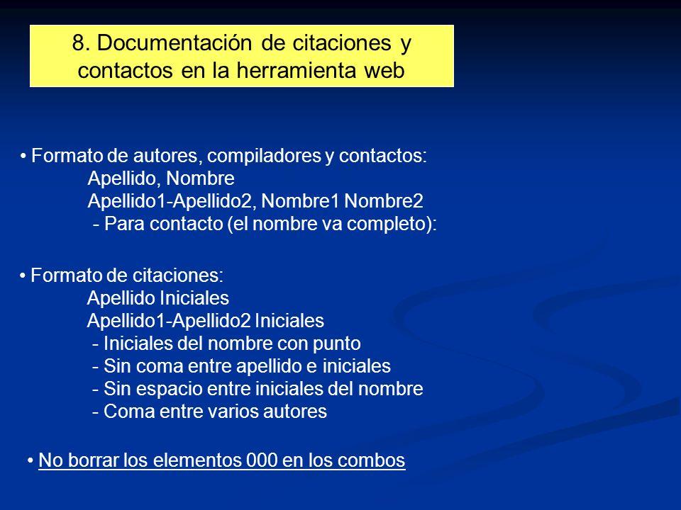 8. Documentación de citaciones y contactos en la herramienta web Formato de autores, compiladores y contactos: Apellido, Nombre Apellido1-Apellido2, N