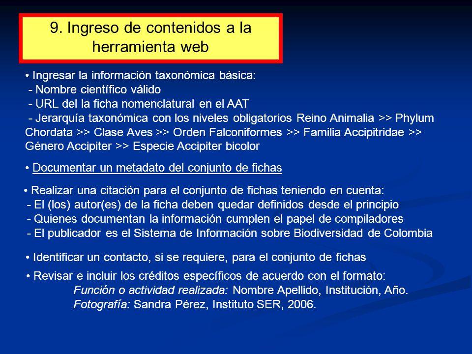 9. Ingreso de contenidos a la herramienta web Documentar un metadato del conjunto de fichas Realizar una citación para el conjunto de fichas teniendo