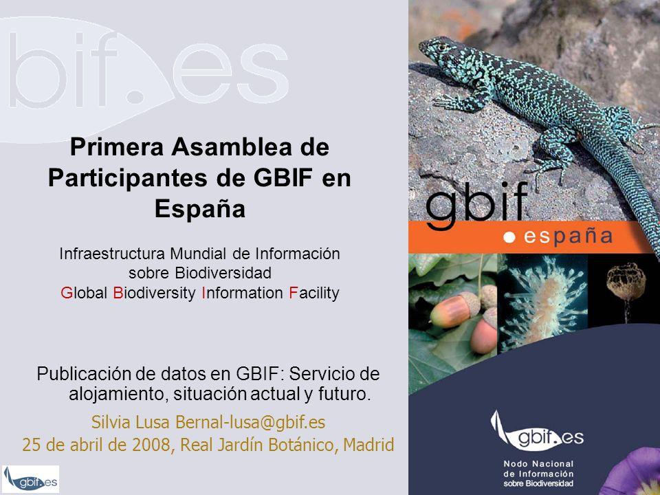 GBIF Publicación de datos en GBIF: Servicio de alojamiento, situación actual y futuro.