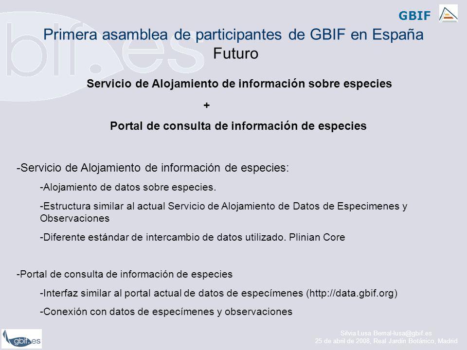 GBIF Servicio de Alojamiento de información sobre especies + Portal de consulta de información de especies -Servicio de Alojamiento de información de especies: -Alojamiento de datos sobre especies.