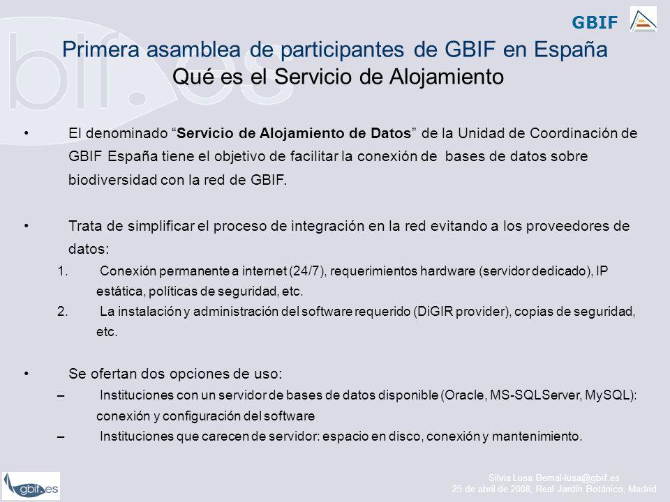 GBIF El denominado Servicio de Alojamiento de Datos de la Unidad de Coordinación de GBIF España tiene el objetivo de facilitar la conexión de bases de datos sobre biodiversidad con la red de GBIF.