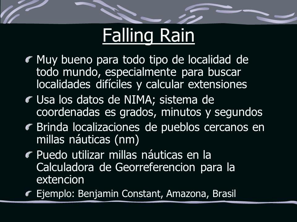 Falling Rain Muy bueno para todo tipo de localidad de todo mundo, especialmente para buscar localidades difíciles y calcular extensiones Usa los datos
