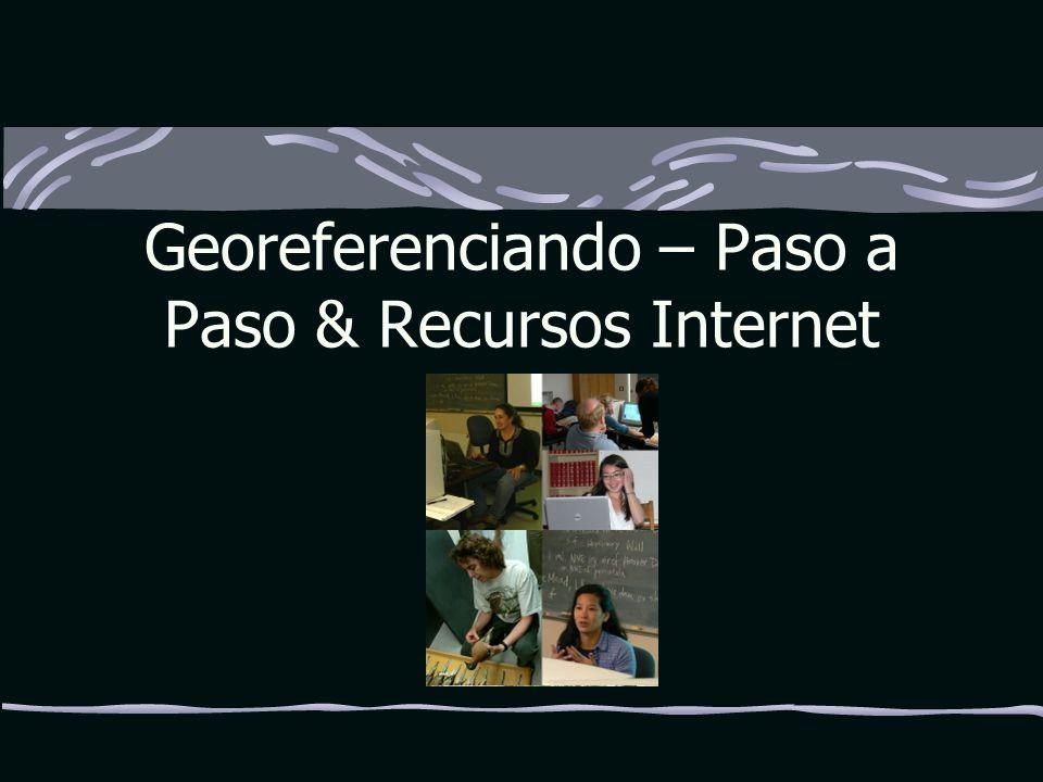 Georeferenciando – Paso a Paso & Recursos Internet