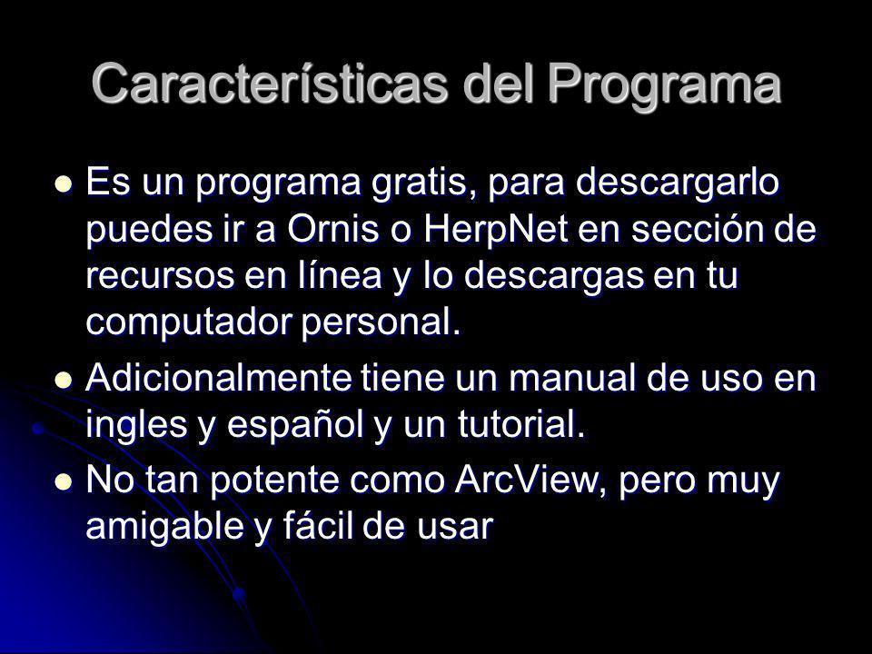Características del Programa Es un programa gratis, para descargarlo puedes ir a Ornis o HerpNet en sección de recursos en línea y lo descargas en tu