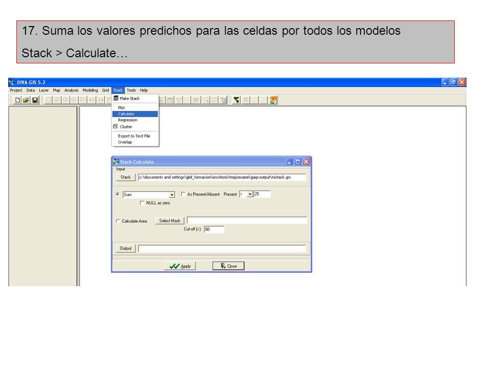 17. Suma los valores predichos para las celdas por todos los modelos Stack > Calculate…
