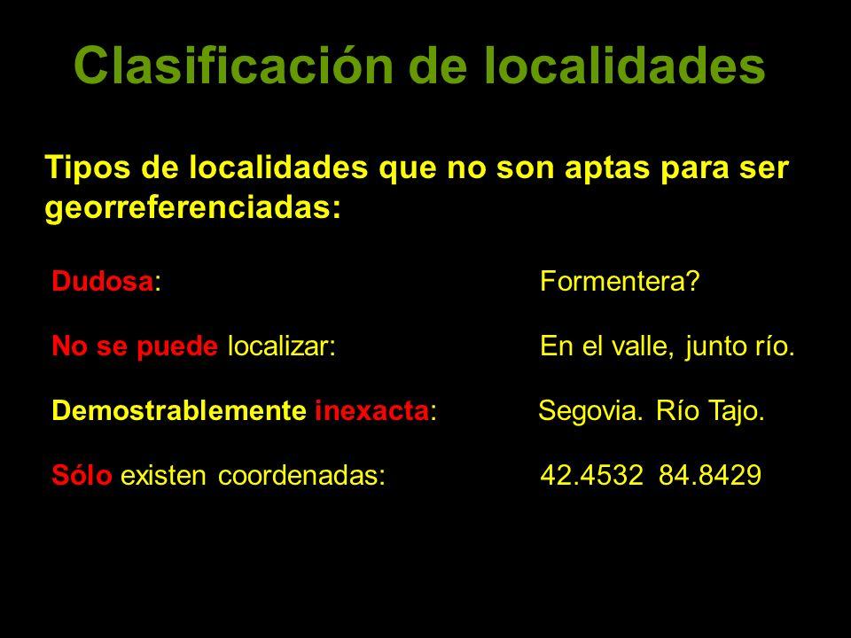 Clasificación de localidades Tipos de localidades que no son aptas para ser georreferenciadas: Dudosa: Formentera.