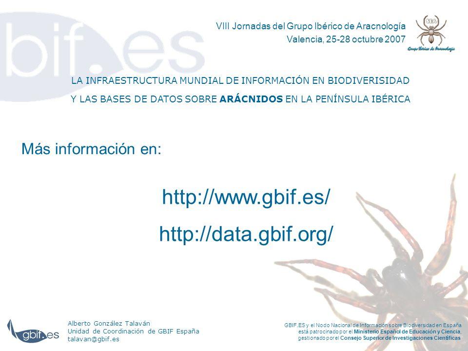 LA INFRAESTRUCTURA MUNDIAL DE INFORMACIÓN EN BIODIVERISIDAD Y LAS BASES DE DATOS SOBRE ARÁCNIDOS EN LA PENÍNSULA IBÉRICA Alberto González Talaván Unid