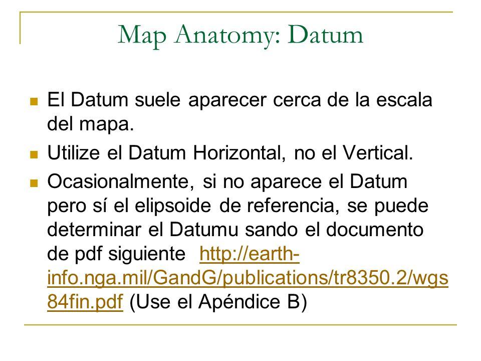 Map Anatomy: Datum El Datum suele aparecer cerca de la escala del mapa. Utilize el Datum Horizontal, no el Vertical. Ocasionalmente, si no aparece el