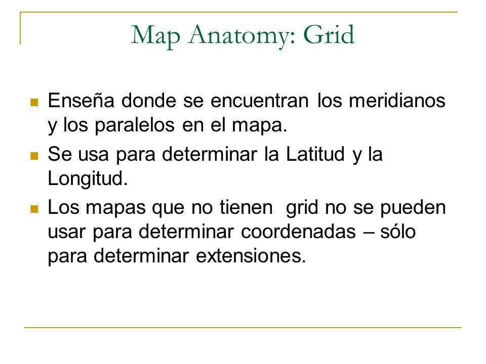 Enseña donde se encuentran los meridianos y los paralelos en el mapa. Se usa para determinar la Latitud y la Longitud. Los mapas que no tienen grid no