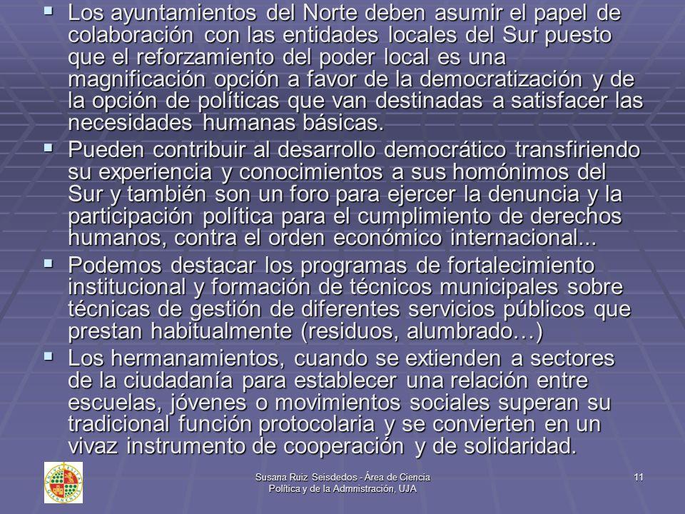 Susana Ruiz Seisdedos - Área de Ciencia Política y de la Admnistración, UJA 11 Los ayuntamientos del Norte deben asumir el papel de colaboración con l