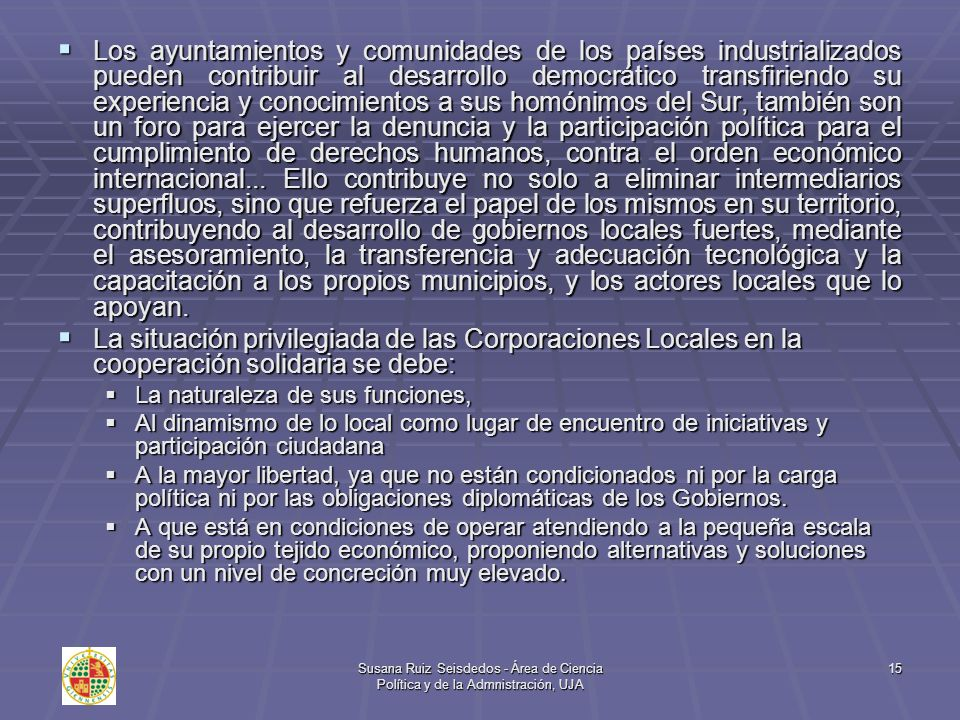 Susana Ruiz Seisdedos - Área de Ciencia Política y de la Admnistración, UJA 15 Los ayuntamientos y comunidades de los países industrializados pueden c